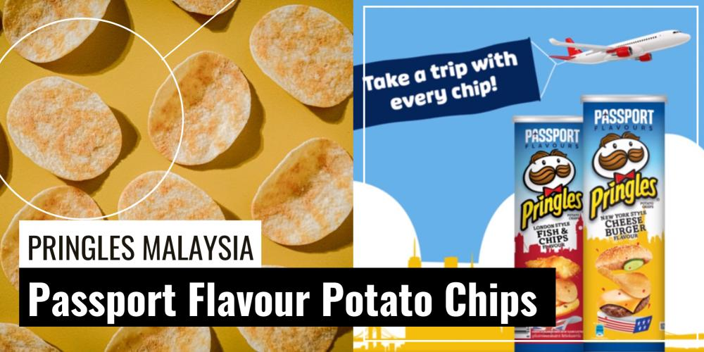 Promotion Attention To Potato Chips Lovers Pringles Malaysia Newly Launched Passport Flavour Potato Chips
